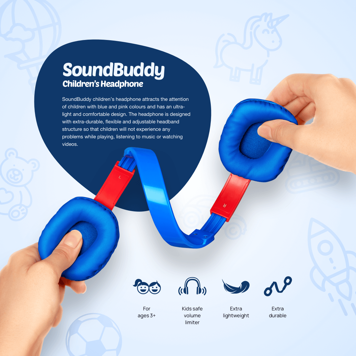 SoundBuddy children's headphone attracts the attention of children with blue and pink colours and has an ultra-light and comfortable design. The headphone is designed with extra-durable, flexible and adjustable headband structure so that children will not experience any problems while playing, listening to music or watching videos.